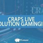 Evolutionin uusi live Craps